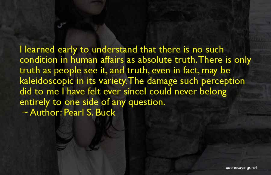 Human Perception Quotes By Pearl S. Buck