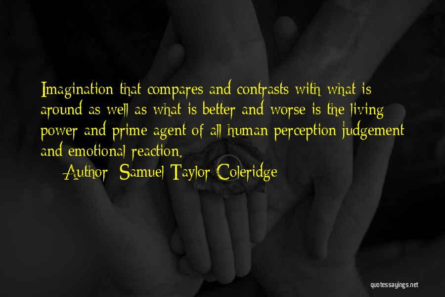 Human Perception Quotes By Samuel Taylor Coleridge