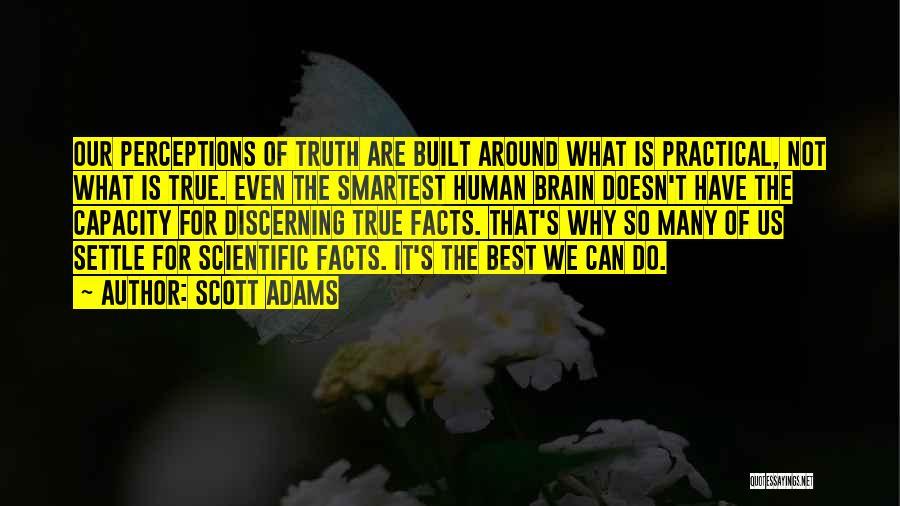 Human Perception Quotes By Scott Adams