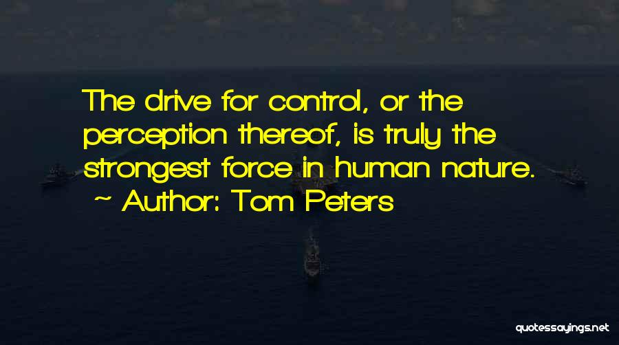 Human Perception Quotes By Tom Peters