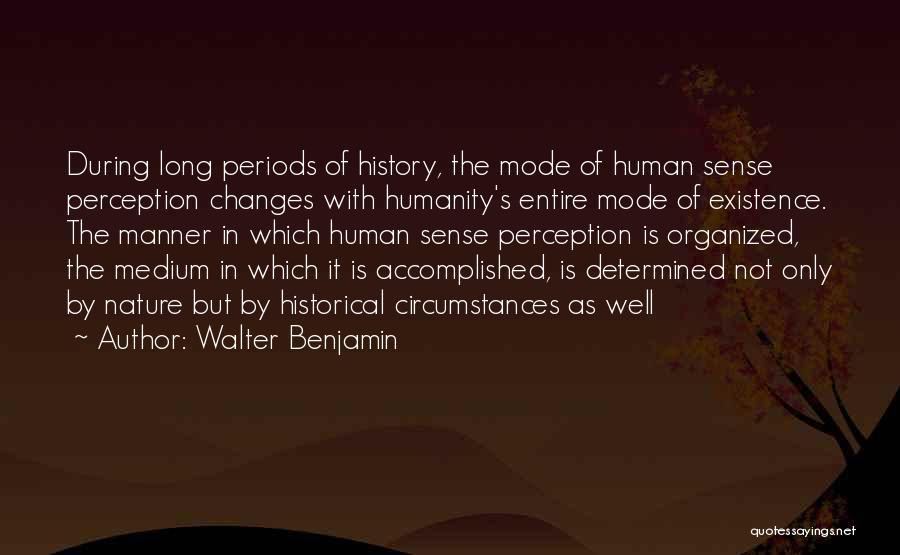 Human Perception Quotes By Walter Benjamin