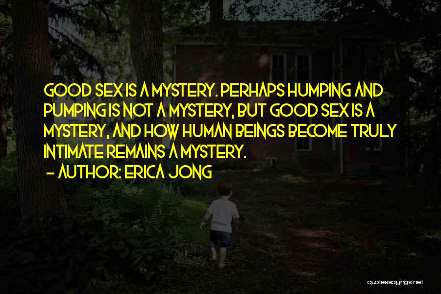 Human Remains Quotes By Erica Jong