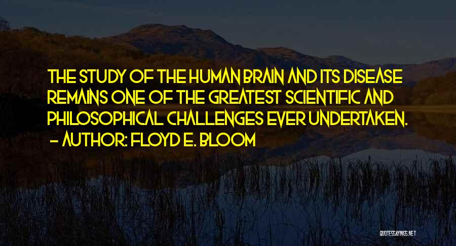 Human Remains Quotes By Floyd E. Bloom