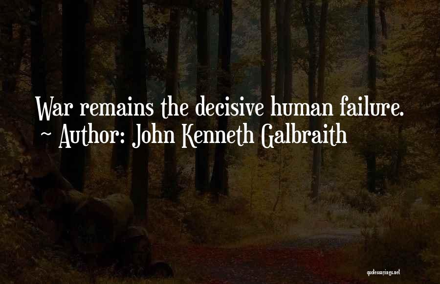 Human Remains Quotes By John Kenneth Galbraith