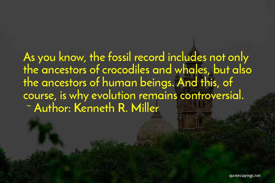 Human Remains Quotes By Kenneth R. Miller