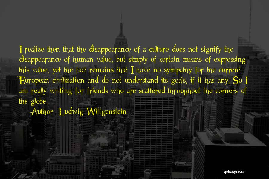 Human Remains Quotes By Ludwig Wittgenstein