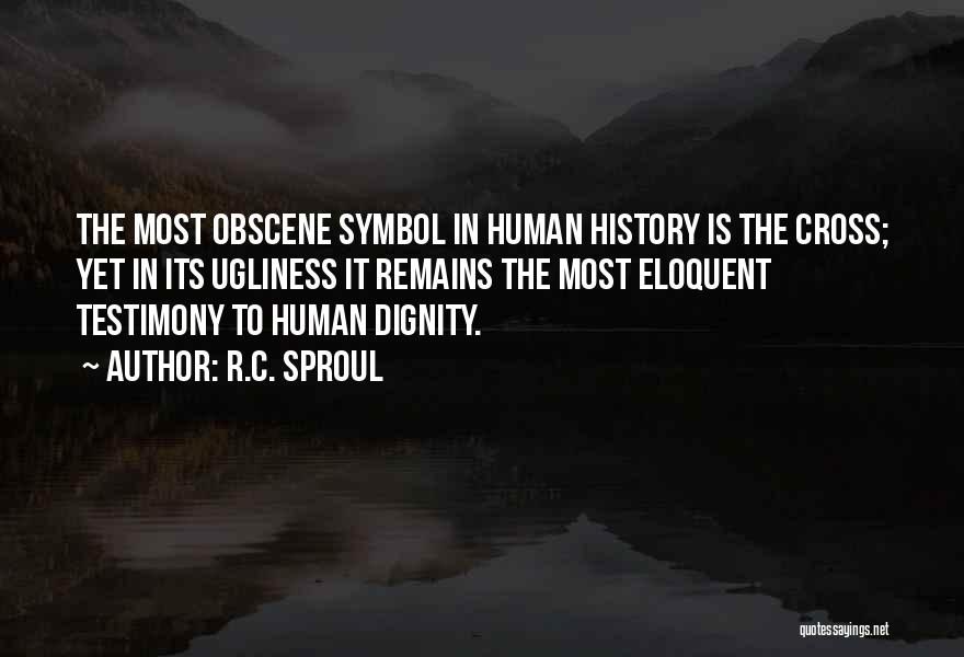 Human Remains Quotes By R.C. Sproul