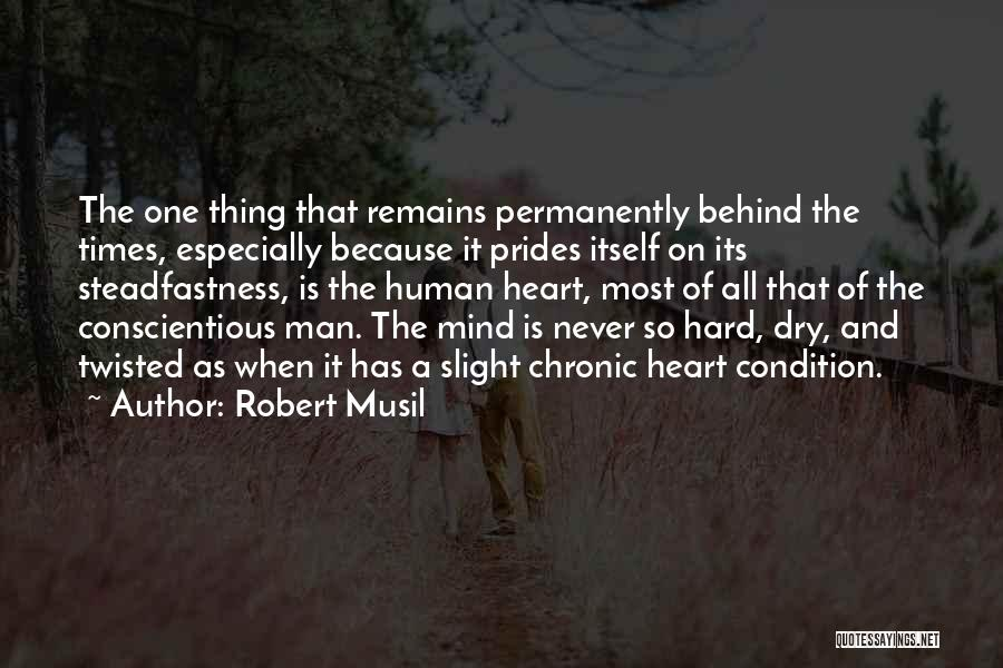 Human Remains Quotes By Robert Musil