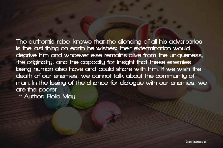 Human Remains Quotes By Rollo May