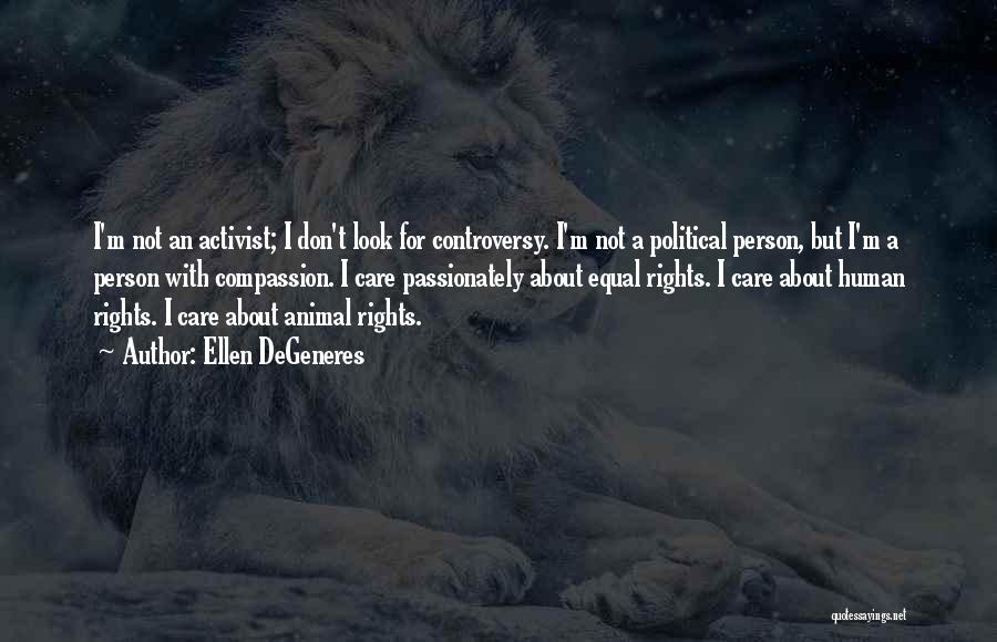 Human Rights Activist Quotes By Ellen DeGeneres