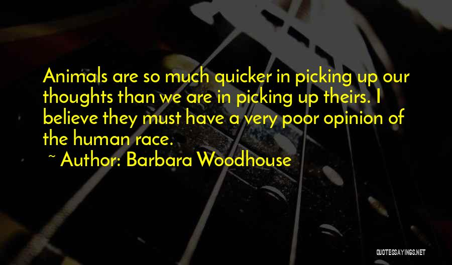 Human Thoughts Quotes By Barbara Woodhouse