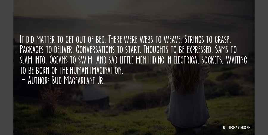 Human Thoughts Quotes By Bud Macfarlane Jr.