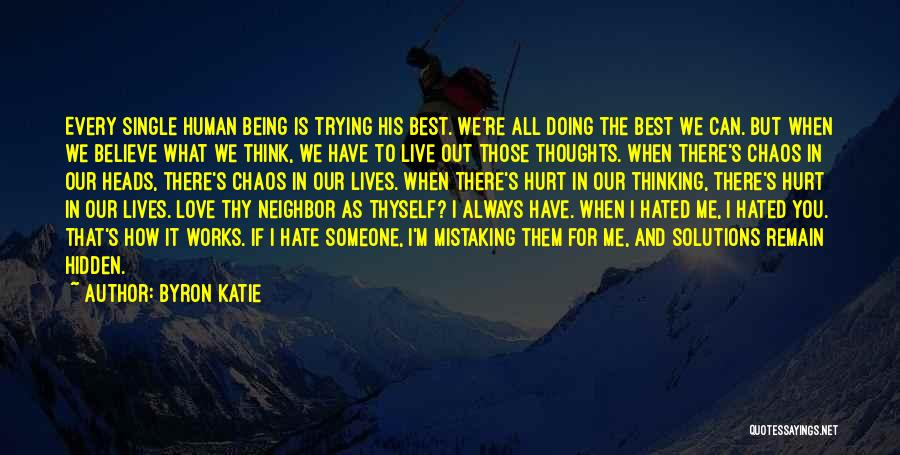Human Thoughts Quotes By Byron Katie