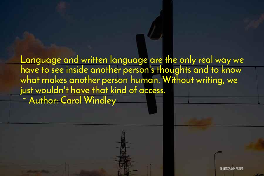 Human Thoughts Quotes By Carol Windley