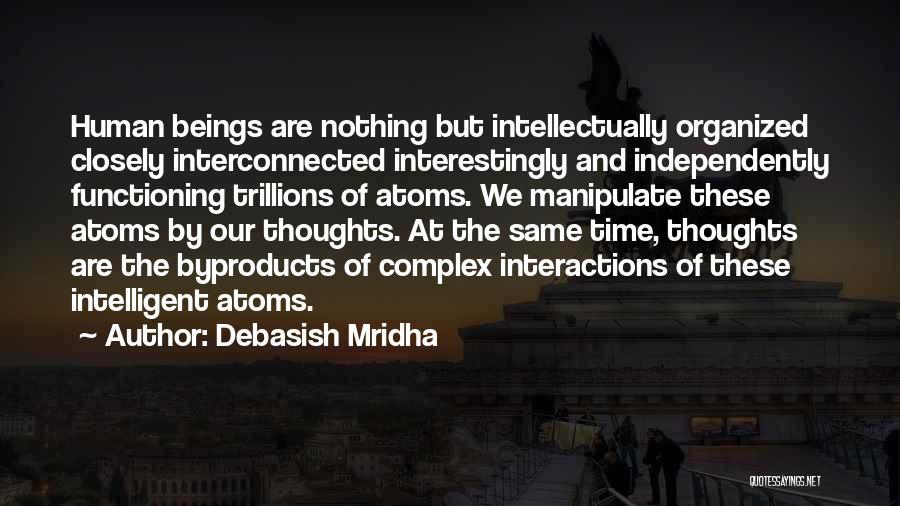 Human Thoughts Quotes By Debasish Mridha