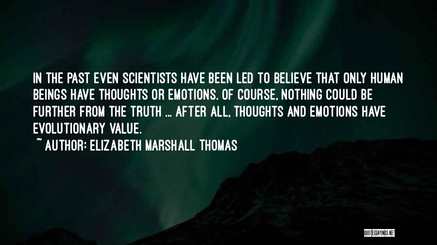 Human Thoughts Quotes By Elizabeth Marshall Thomas