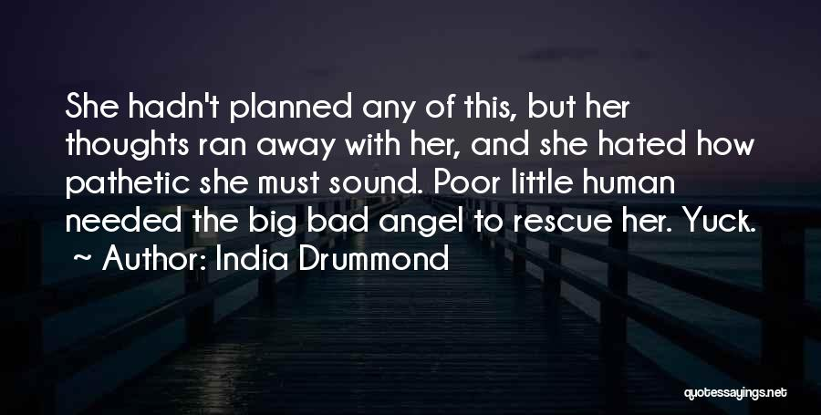 Human Thoughts Quotes By India Drummond