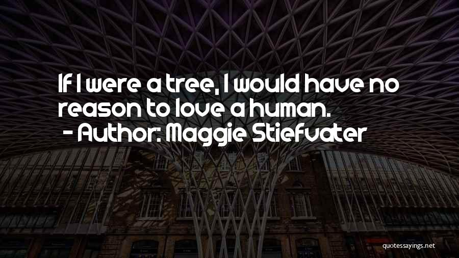 Human Thoughts Quotes By Maggie Stiefvater