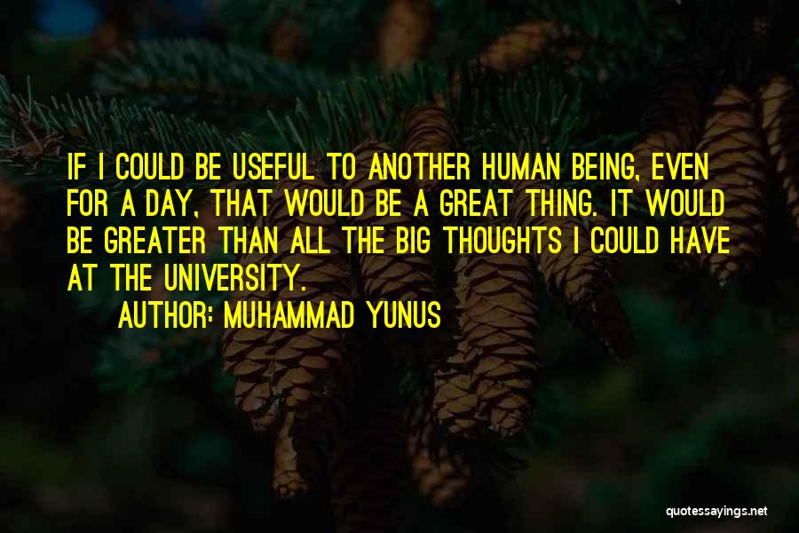 Human Thoughts Quotes By Muhammad Yunus