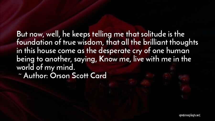 Human Thoughts Quotes By Orson Scott Card