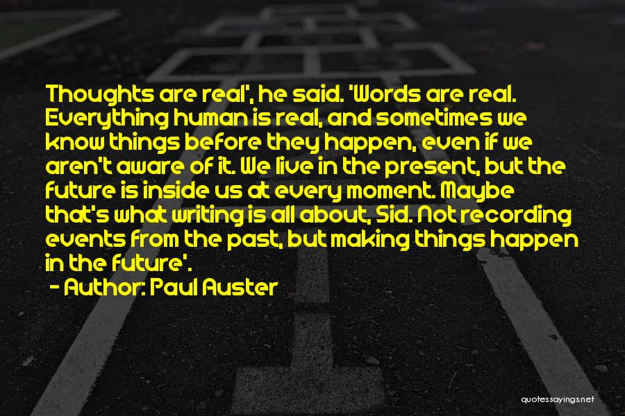 Human Thoughts Quotes By Paul Auster