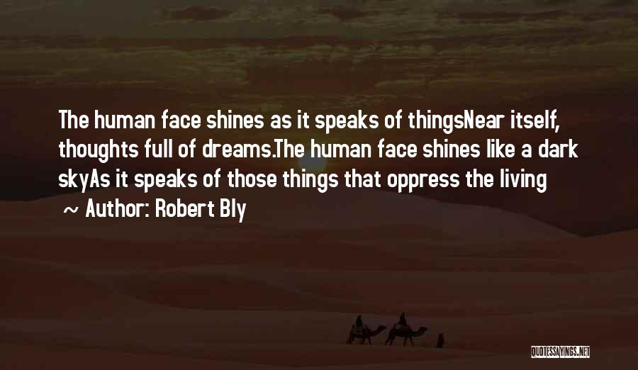 Human Thoughts Quotes By Robert Bly