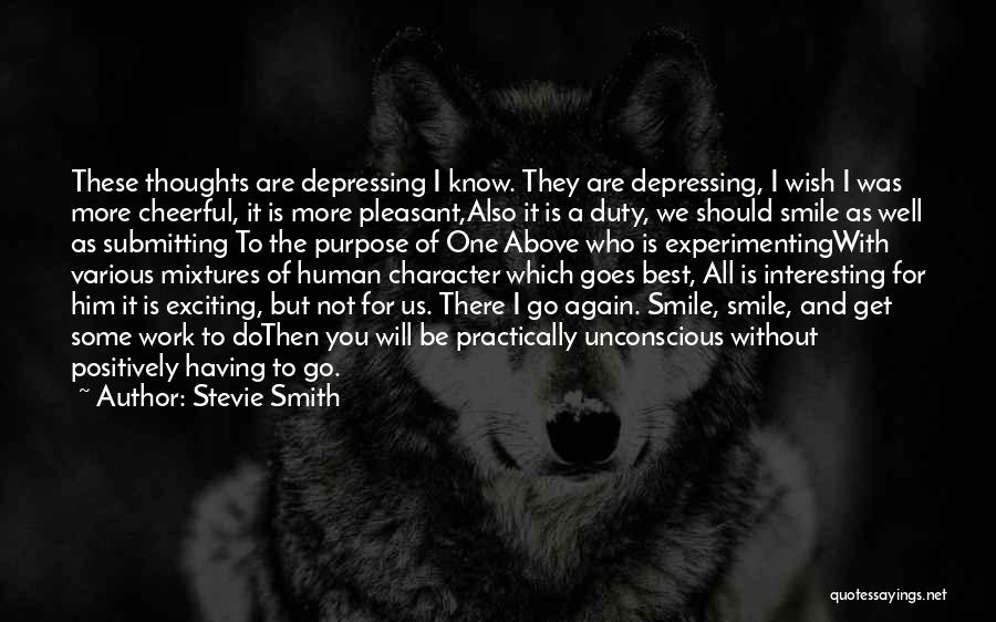 Human Thoughts Quotes By Stevie Smith