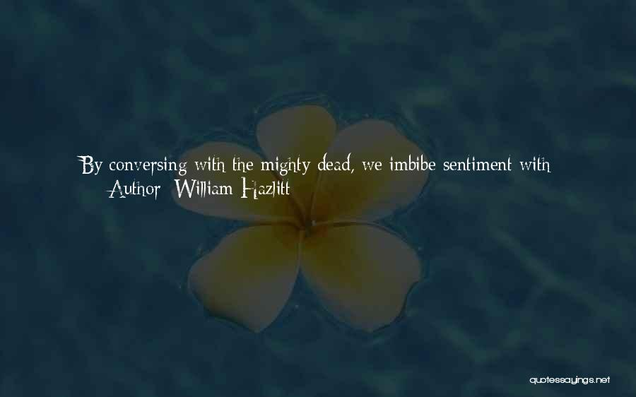 Human Thoughts Quotes By William Hazlitt