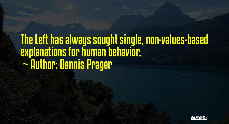 Human Values Quotes By Dennis Prager