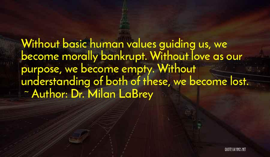 Human Values Quotes By Dr. Milan LaBrey