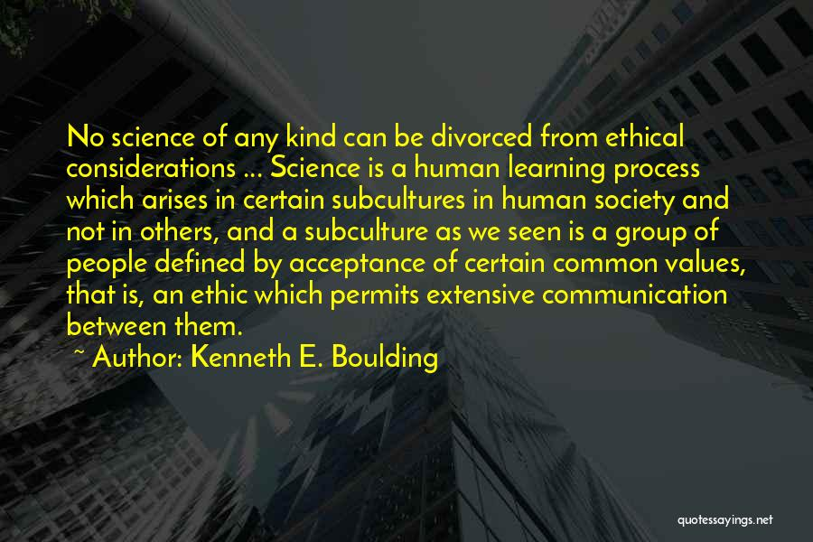 Human Values Quotes By Kenneth E. Boulding