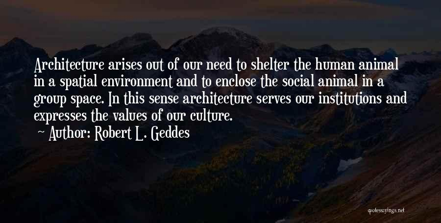 Human Values Quotes By Robert L. Geddes