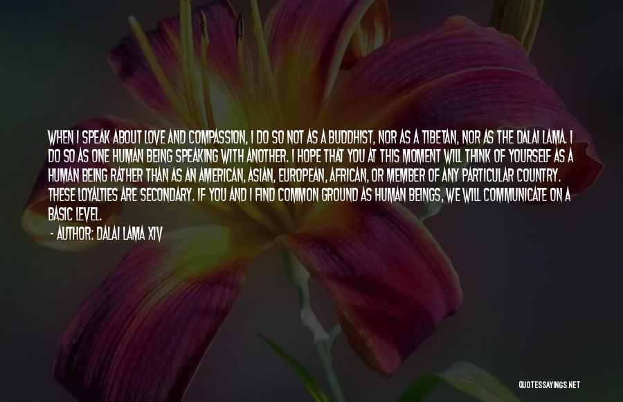 Humanity And Love Quotes By Dalai Lama XIV