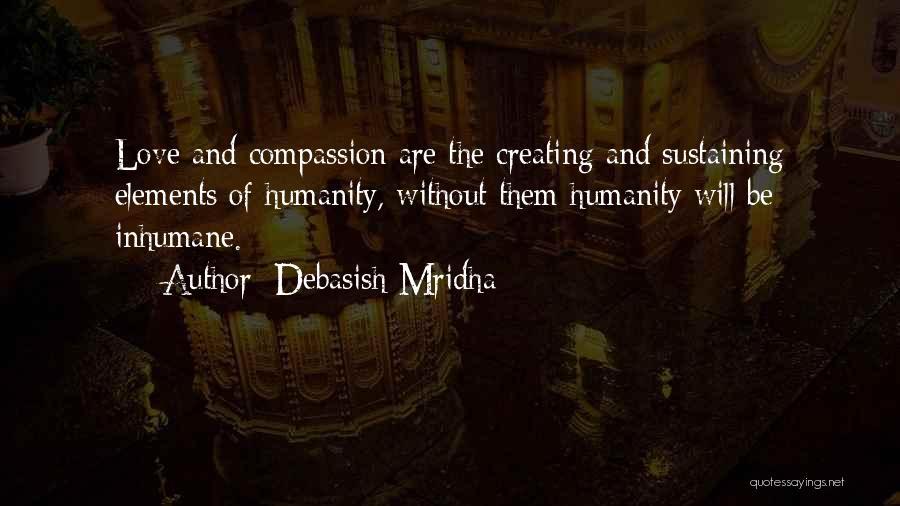 Humanity And Love Quotes By Debasish Mridha