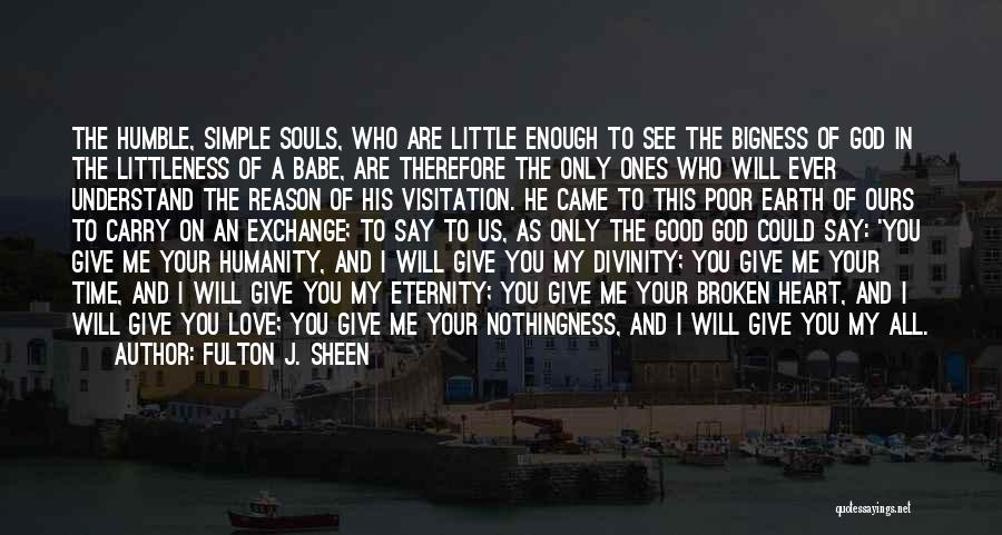 Humanity And Love Quotes By Fulton J. Sheen