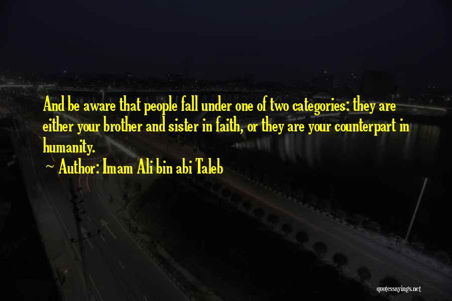 Humanity And Love Quotes By Imam Ali Bin Abi Taleb