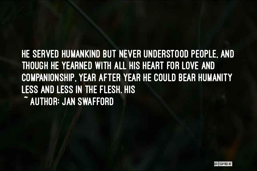 Humanity And Love Quotes By Jan Swafford
