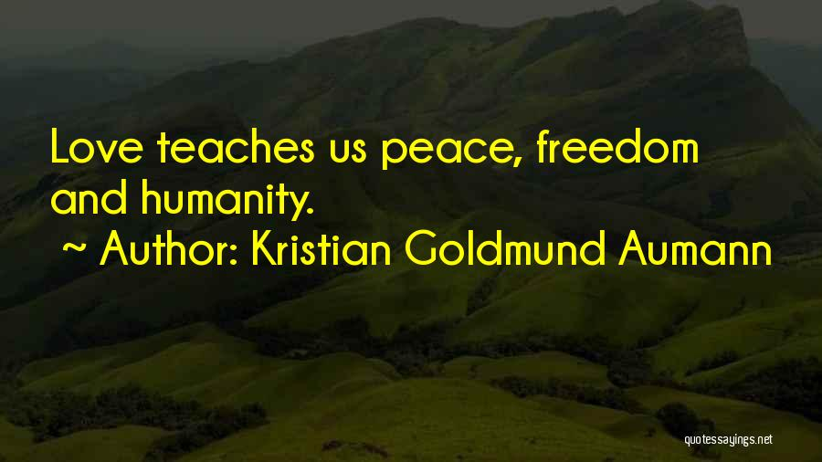 Humanity And Love Quotes By Kristian Goldmund Aumann