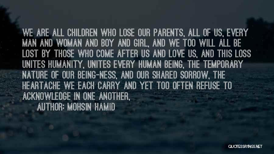 Humanity And Love Quotes By Mohsin Hamid