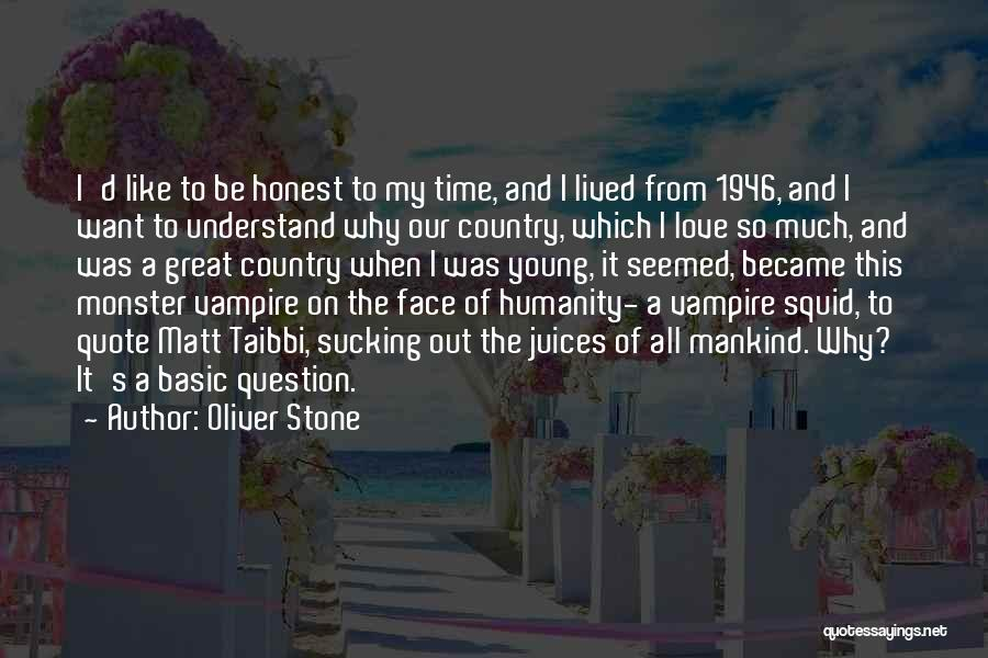 Humanity And Love Quotes By Oliver Stone