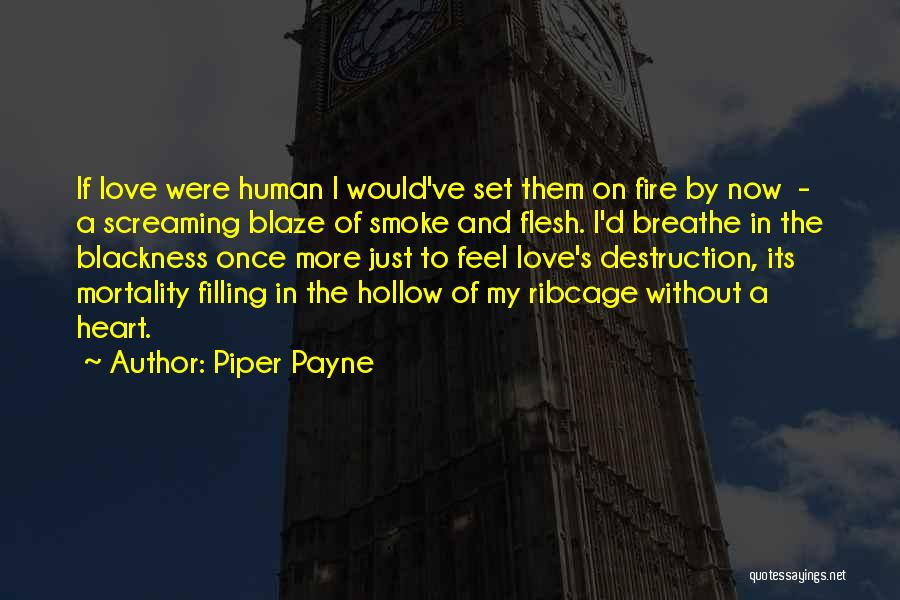 Humanity And Love Quotes By Piper Payne