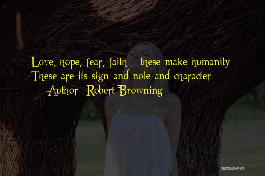 Humanity And Love Quotes By Robert Browning