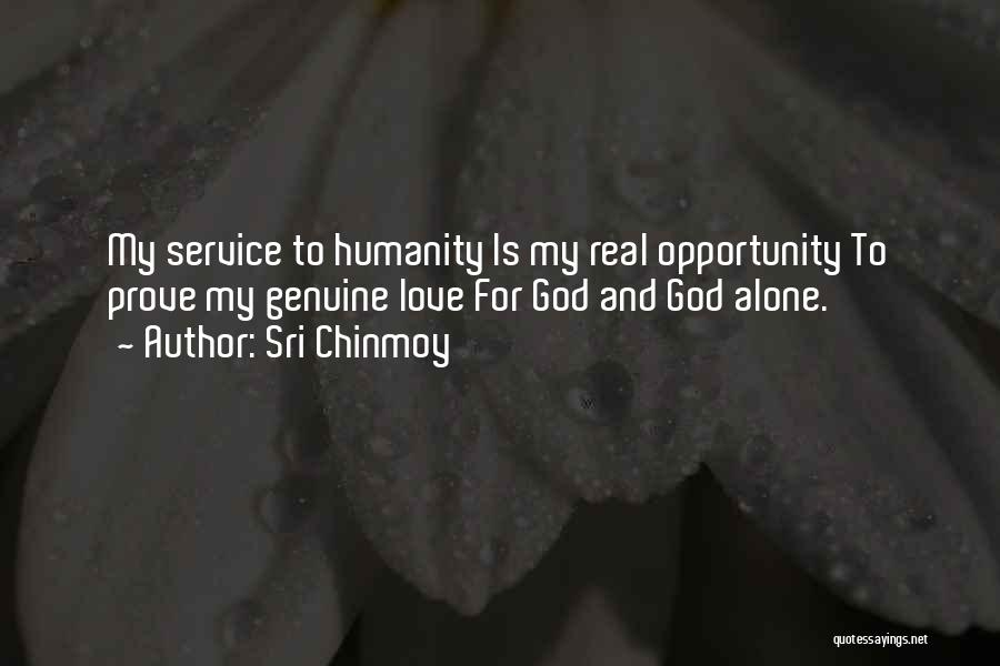 Humanity And Love Quotes By Sri Chinmoy