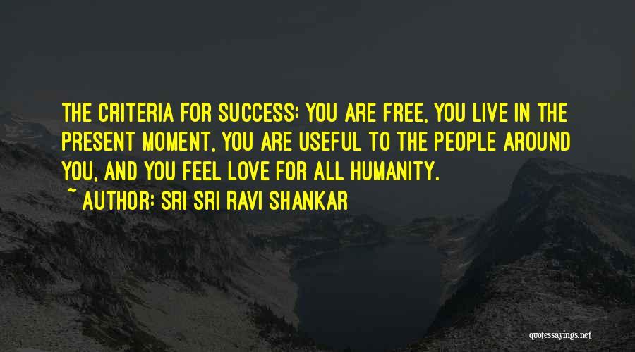 Humanity And Love Quotes By Sri Sri Ravi Shankar