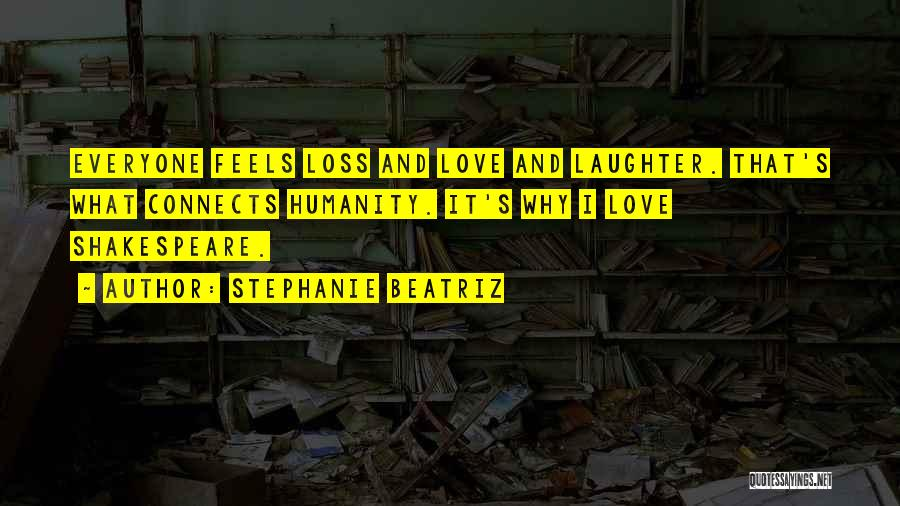 Humanity And Love Quotes By Stephanie Beatriz