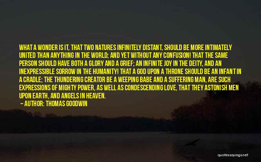 Humanity And Love Quotes By Thomas Goodwin