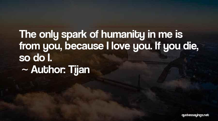 Humanity And Love Quotes By Tijan