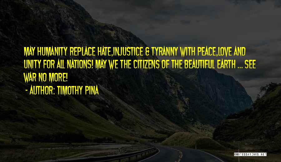 Humanity And Love Quotes By Timothy Pina