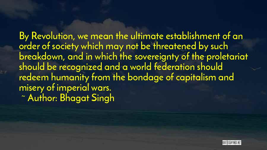 Humanity And Society Quotes By Bhagat Singh