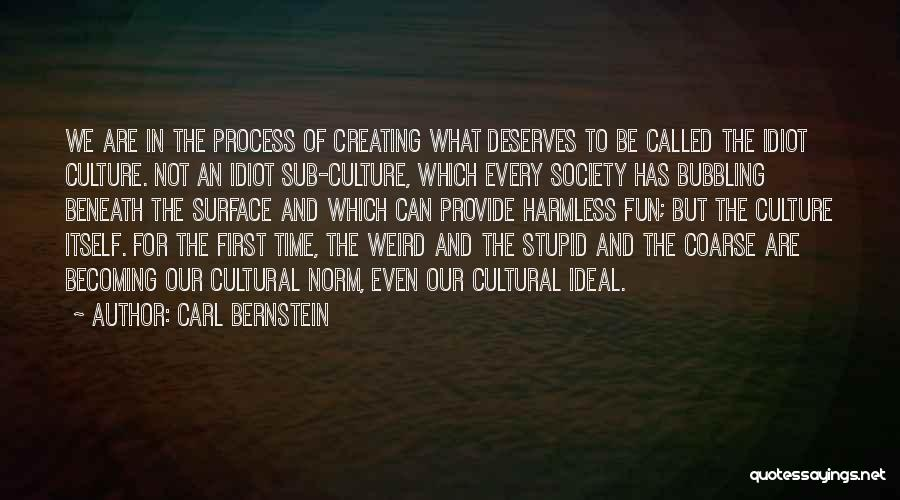 Humanity And Society Quotes By Carl Bernstein